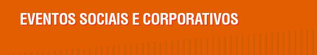 Eventos sociais e corporativos